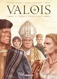 Valois T3 : Furia Francese (0), bd chez Delcourt de Gloris, Calderon, Iozza