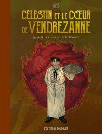 Célestin et le coeur de Vendrezanne, bd chez Delcourt de Gess