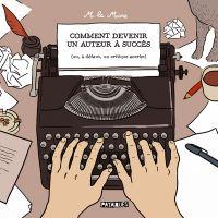 Comment devenir un auteur à succès : (ou, à défaut, un critique acerbe) (0), bd chez Delcourt de M la Mine