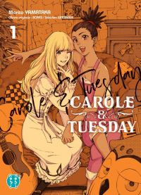 Carole & Tuesday T1, manga chez Nobi Nobi! de Watanabe, Studio bones, Yamataka