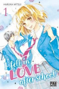 I fell in love after school T1, manga chez Pika de Mitsui