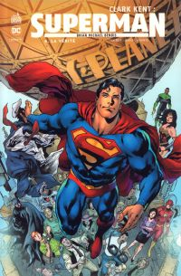 Clark Kent : Superman  T4 : La vérité (0), comics chez Urban Comics de Bendis, Rucka, Fraction, Houser, Maguire, Hamner, Hitch, Lafuente, Gaydos, Rossmo, Norton, Reis, Godlewski, Mahfood, Perkins, Lieber, Plascencia, Troy, McCaig, Mounts, Eltaeb, Sinclair, Fairbairn