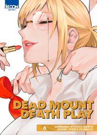 Dead mount death play T6, manga chez Ki-oon de Narita, Fujimoto