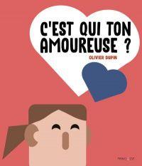 C'est qui ton amoureuse ?, bd chez Frimousse de Dupin