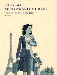 Cahiers Madeleine T3, bd chez Dupuis de Morvan, Bertail