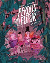 Perdus dans le futur T1 : La tempête (0), bd chez Dupuis de Damián, Alex Fuentes
