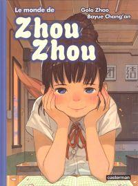 Le Monde de Zhou Zhou T5, manga chez Casterman de Chang'an, Zhao