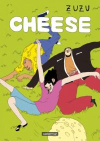 Cheese, bd chez Casterman de Zuzu