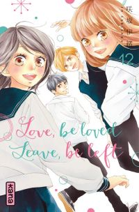 Love,Be Loved Leave,Be Left T12, manga chez Kana de Sakisaka