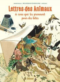 Lettres des animaux à ceux qui les prennent pour des bêtes, bd chez Glénat de Brrémaud, Rigano