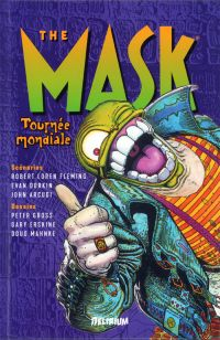 The Mask T3 : Tournée mondiale (0), comics chez Delirium de Dorkin, Arcudi, Fleming, Mahnke, Gross, Chalenor, Mireault, Webb