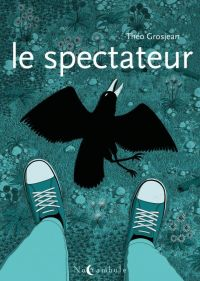 Le Spectateur, bd chez Soleil de Grosjean