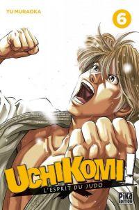 Uchikomi - L'esprit du judo T6, manga chez Pika de Muraoka