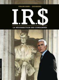 IR$ – cycle 11, T22 : La résurrection des condamnés (0), bd chez Le Lombard de Desberg, Vrancken, Marquebreucq