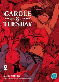 Carole & Tuesday T2, manga chez Nobi Nobi! de Watanabe, Studio bones, Yamataka
