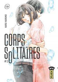 Corps solitaires T3, manga chez Kana de Haruno