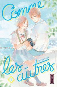 Comme les autres T1, manga chez Kana de Yuki