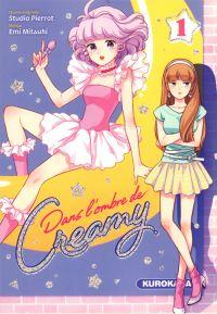 Dans l'ombre de Creamy  T1, manga chez Kurokawa de Mitsuki