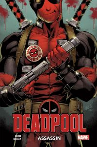 Deadpool assassin, comics chez Panini Comics de Bunn, Bagley, Sanchez Amara, Delgado, Lokus
