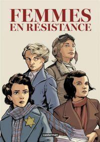 Femmes en résistance, bd chez Casterman de Laboutique, Hautière, Polack, Wachs, Veber, Frasier, Ullcer, Osuch
