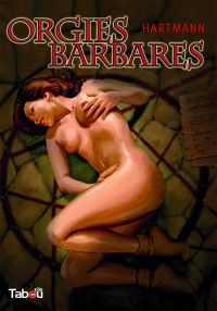 Orgies barbares T1, bd chez Tabou de Hartmann