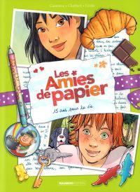 Les Amies de papier T5 : 15 ans pour la vie (0), bd chez Bamboo de Cazenove, Chabbert, Cécile, Cordurié