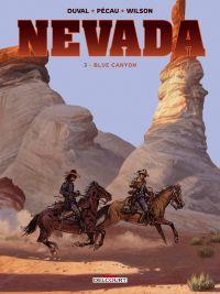 Nevada T3 : Blue Canyon (0), bd chez Delcourt de Pécau, Duval, Wilson, Fernandez