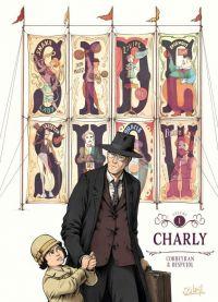 Sideshow T1 : Charly (0), bd chez Soleil de Corbeyran, Despujol, Alquier