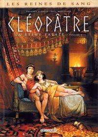 Les Reines de sang – Cléopâtre, la Reine fatale T4, bd chez Delcourt de Gloris, Mouclier