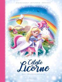 Céleste la licorne T2 : Sauvons les arcs-en-ciel (0), bd chez Kennes éditions de Guilbault, Morival, Parigi