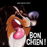 Bon chien ! T2, bd chez Kennes éditions de Tartuff, Baba, Lapuss'