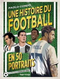 Une histoire de foot : en 50 portraits (0), bd chez Hugo BD de Condò, Aurelio