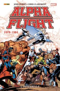 Alpha Flight l'intégrale T1 : 1978-1984 (0), comics chez Panini Comics de Byrne, Claremont, DeFalco, Ditko, Yomtov, Wein, Yanchus