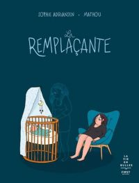 La Remplaçante, bd chez First Editions de Adriansen, Mathou