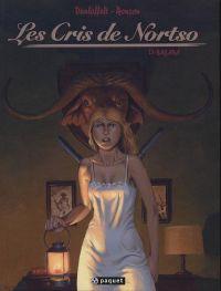 Les cris de Nortso T1 : Bagara (0), bd chez Paquet de Vanloffelt, Ronzon
