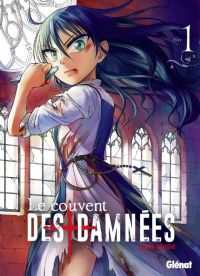 Le couvent des damnées T1, manga chez Glénat de Takeyoshi