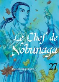 Le chef de Nobunaga T27, manga chez Komikku éditions de Kajikawa