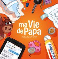 Ma vie de papa T1, bd chez Kennes éditions de Lapuss', Tartuff