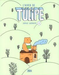 Tulipe T4 : L'hiver de Tulipe (0), bd chez 2024 de Guerrive