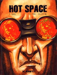 Hot space T2 : Rage (0), bd chez Kamiti de LePixx, Celestini