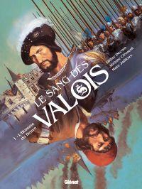 Le Sang des Valois T1 : L'homme du fleuve (0), bd chez Glénat de Decoin, Jailloux, Fantini, Pinson