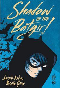 Shadow of the Batgirl, comics chez Urban Comics de Kuhn , Goux, Peter