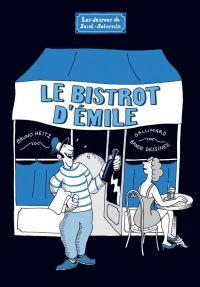 Les Dessous de Saint-Saturnin T1 : Le Bistrot d'Emile (0), bd chez Gallimard de Heitz