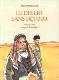 Le Désert sans détour, bd chez Actes Sud BD de Dib, Ferrandez