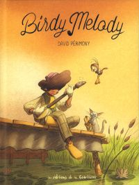 Birdy melody, bd chez Editions de la Gouttière de Périmony