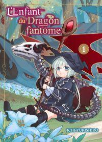 L'enfant du dragon fantôme  T1, manga chez Komikku éditions de Yukishiro