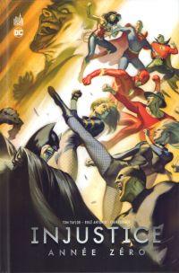 Injustice année zéro , comics chez Urban Comics de Taylor, Tormey , Antonio, Beredo, Bermejo