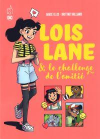 Lois Lane & le challenge de l'amitié , comics chez Urban Comics de Ellis, Williams, Quik