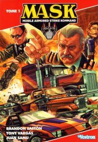 M.A.S.K.  T1 : L'illusion est une arme redoutable (0), comics chez Vestron de Easton, Vargas, Samu, Escuin, Burgos
