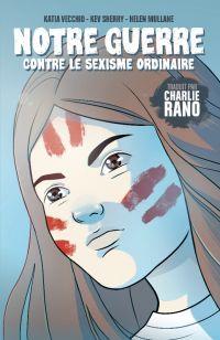 Notre Guerre contre le sexisme ordinaire, comics chez Les Humanoïdes Associés de Mullane, Sherry, Rano, Vecchio